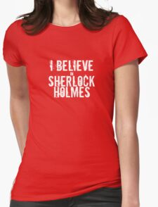 I Believe in Sherlock Holmes - White  Womens Fitted T-Shirt