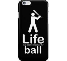 Ball v Life - Black iPhone Case/Skin