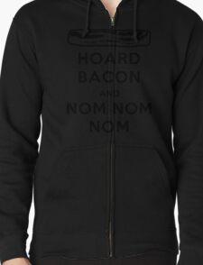 Hoard Bacon and Nom Nom Nom Nom T-Shirt