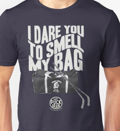 I Dare You to Smell My Bag Unisex T-Shirt