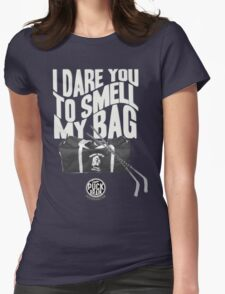 I Dare You to Smell My Bag Womens Fitted T-Shirt