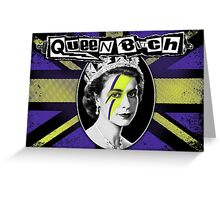 Queen Bitch Greeting Card