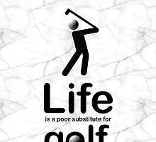 Golf v Life - Marble by Ron Marton