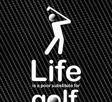 Golf v Life - Carbon Fibre Finish by Ron Marton