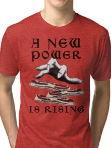 Bacon - A New Power is Rising in the Feast Tri-blend T-Shirt