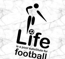 Soccer v Life - Marble by Ron Marton