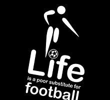 Soccer v Life - Black by Ron Marton