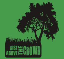 Rise Above The Crowd by gregbukovatz