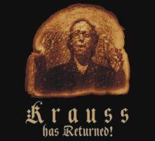 Krauss Has Returned! On Toast by GodsAutopsy