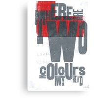 There are two colours in my head Canvas Print