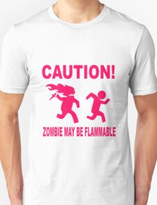Zombie may be flammable Unisex T-Shirt