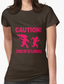 Zombie may be flammable Womens Fitted T-Shirt