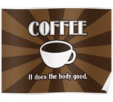 Coffee Does The Body Good  Poster