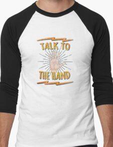 Talk to the hand! Funny Nerd & Geek Humor Statement Men's Baseball ¾ T-Shirt