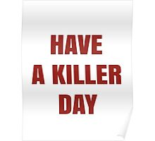 Have a Killer day Poster