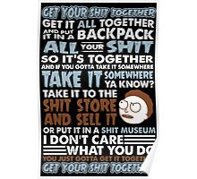 RICK AND MORTY SHIRT - GET YOUR SHIT TOGETHER! Poster