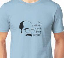 I'm Afraid I Blue Myself Unisex T-Shirt