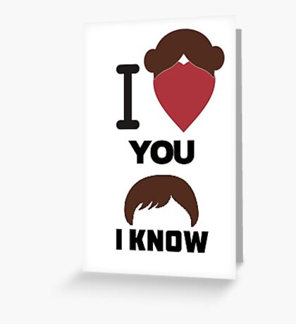 I Love You, I Know Greeting Card