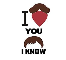 I Love You, I Know Photographic Print