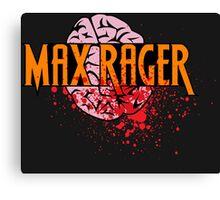 Max Rager Brains - iZombie Canvas Print