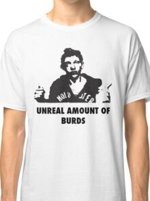 UNREAL amount of Burds Classic T-Shirt