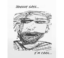Johnny says...i'm cool Photographic Print