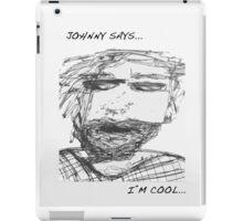 Johnny says...i'm cool iPad Case/Skin