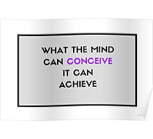 What the mind can conceive it can achieve Poster