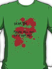 Dear Jim... T-Shirt