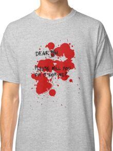 Dear Jim... Classic T-Shirt
