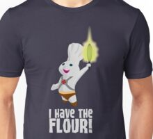 I HAVE THE FLOUR Unisex T-Shirt