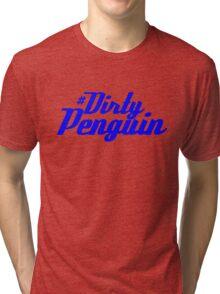 Dirty Penguin Tri-blend T-Shirt