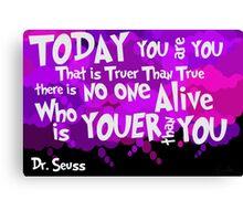 Dr. Seuss Youer Than You Canvas Print