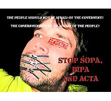 Stop SOPA, PIPA and ACTA Photographic Print