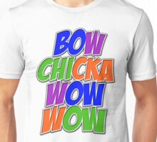 Bow Chicka Wow Wow Unisex T-Shirt