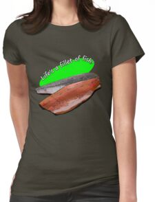 Life's a fillet of fish Womens Fitted T-Shirt