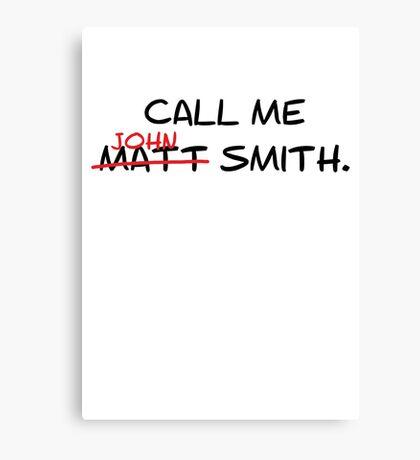 Call me John Smith - Matt Smith Doctor Who black Canvas Print