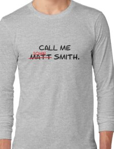 Call me John Smith - Matt Smith Doctor Who black Long Sleeve T-Shirt