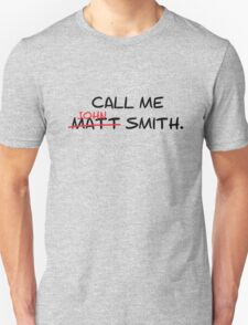 Call me John Smith - Matt Smith Doctor Who black T-Shirt