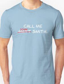 Call me John Smith - Matt Smith Doctor Who white Unisex T-Shirt