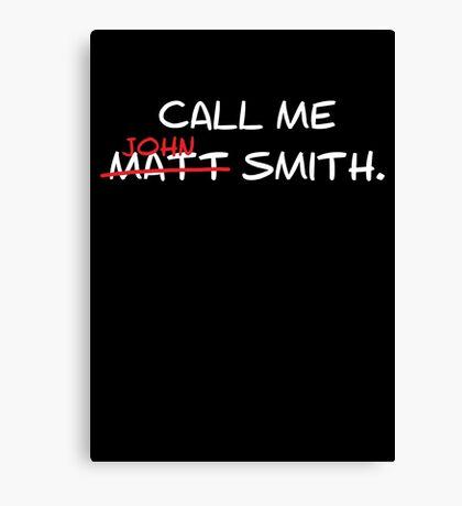 Call me John Smith - Matt Smith Doctor Who white Canvas Print