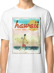 HAWAII AD - COME RIDE THE WAVES Classic T-Shirt