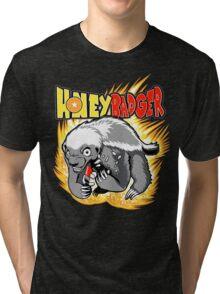 Honey Badger. He's OVER 9000!  Tri-blend T-Shirt