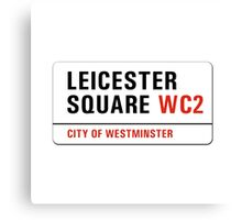 Leicester Square, London Street Sign, UK Canvas Print