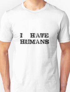 I hate humans T-Shirt