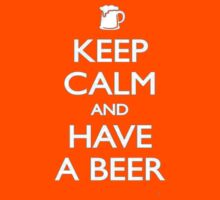 Keep calm and a beer by Jessica Powell
