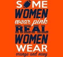 Some Women Wear Pink. Real Women Wear Orange And Navy (Denver  Football Colors) T-Shirt