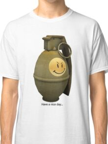 Have a nice day... Classic T-Shirt