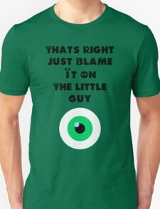 Blame it on the little guy - Monsters Inc T-Shirt