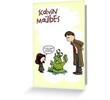 Scalvin and Maulbes Greeting Card
